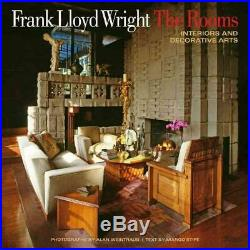 Frank Lloyd Wright the Rooms Interiors and Decorative Arts by Alan Weintraub